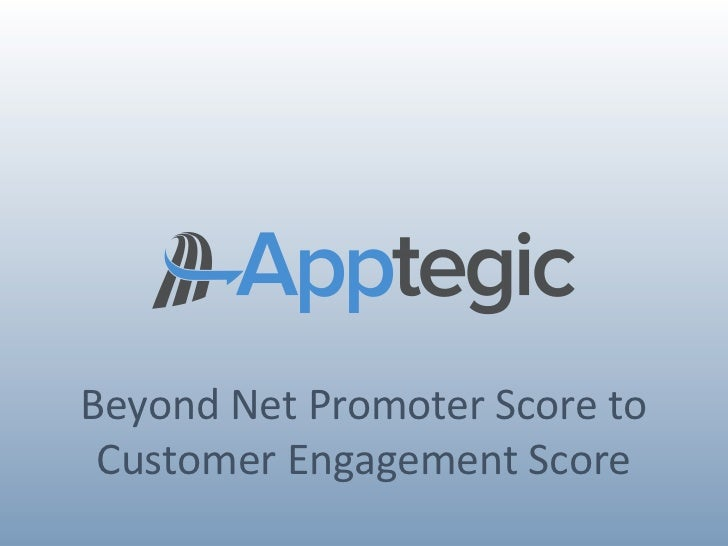 Beyond	  Net	  Promoter	  Score	  to Customer	  Engagement	  Score
