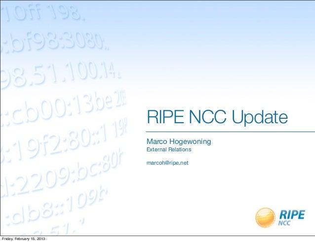 RIPE NCC Update                            Marco Hogewoning                            External Relations                 ...