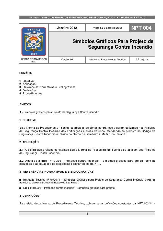 NPT 004 – SÍMBOLOS GRÁFICOS PARA PROJETO DE SEGURANÇA CONTRA INCÊNDIO E PÂNICO  CORPO DE BOMBEIROS  BM/7  Janeiro 2012 Vig...