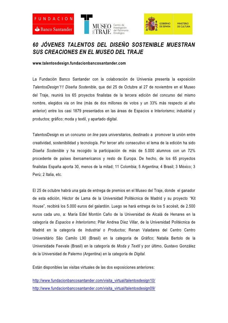 60 JÓVENES TALENTOS DEL DISEÑO SOSTENIBLE MUESTRANSUS CREACIONES EN EL MUSEO DEL TRAJEwww.talentosdesign.fundacionbancosan...