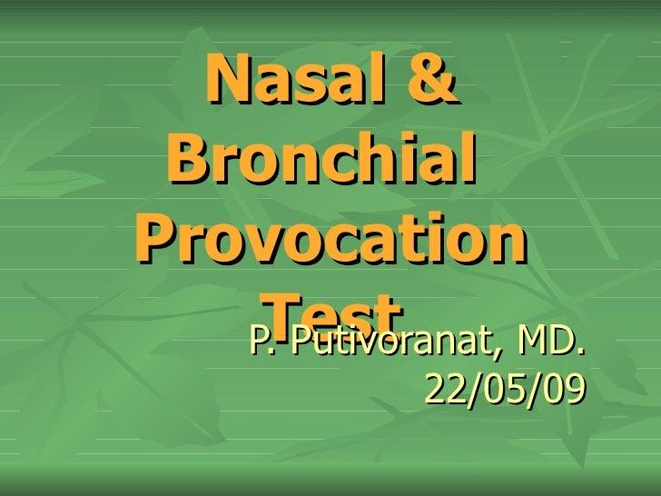 Nasal & Bronchial  Provocation Test P. Putivoranat, MD. 22/05/09