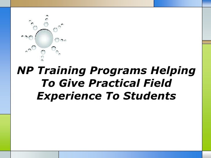 NP Training Programs Helping    To Give Practical Field   Experience To Students