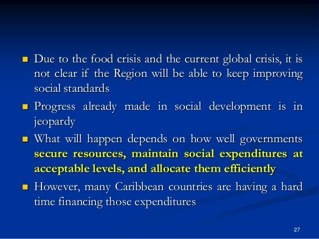 27  Due to the food crisis and the current global crisis, it is not clear if the Region will be able to keep improving so...