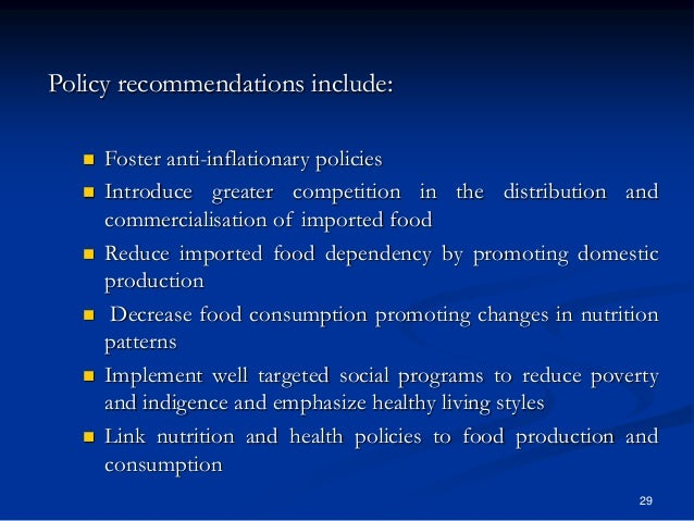 29 Policy recommendations include:  Foster anti-inflationary policies  Introduce greater competition in the distribution...