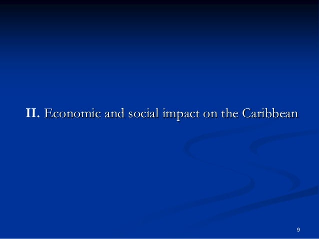9 II. Economic and social impact on the Caribbean