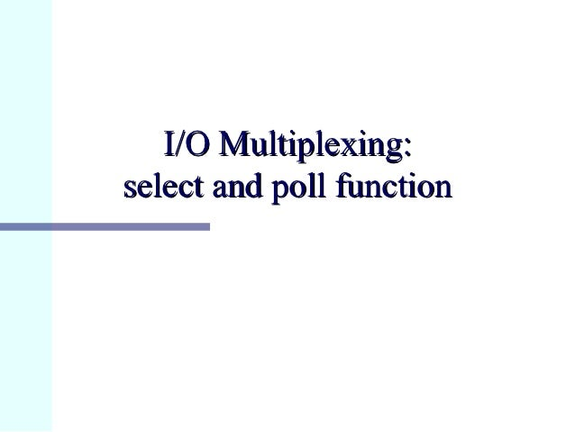 I/O Multiplexing:select and poll function