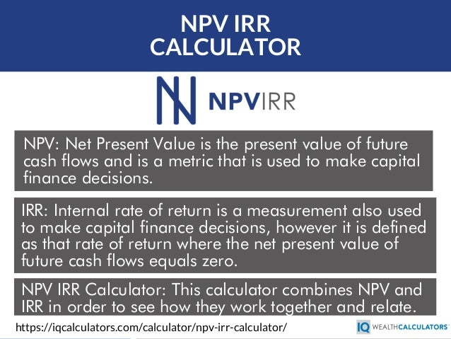 the internal rate of return irr and the net present value npv essay Npv vs irr - download as pdf file (pdf), text file (txt) or read online uiiy.