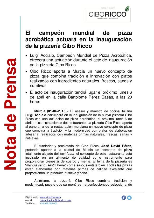 NotadePrensa Página web: www.ciboricco.com e-mail: comunicacion@ciboricco.com Teléfono: +34 968 005 001 El campeón mundial...