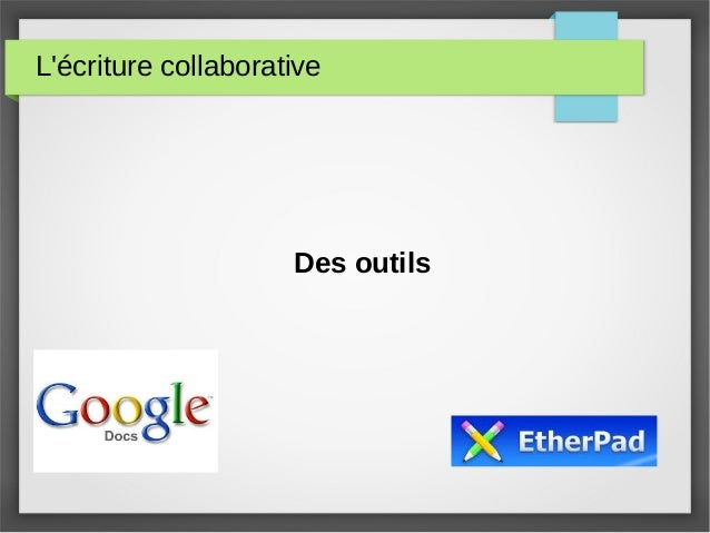 L'écriture collaborative Des outils