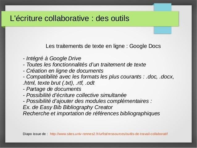 L'écriture collaborative : des outils Les traitements de texte en ligne : Google Docs - Intégré à Google Drive - Toutes le...