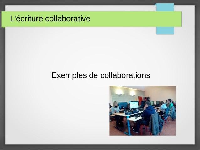 L'écriture collaborative Exemples de collaborations