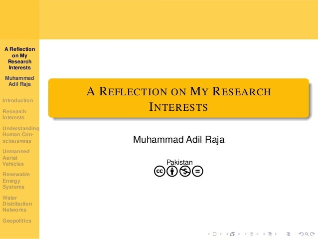 A Reflection on My Research Interests Muhammad Adil Raja Introduction Research Interests Understanding Human Con- sciousnes...