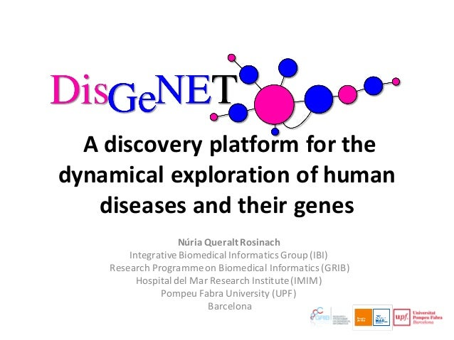 A discovery platform for the dynamical exploration of human diseases and their genes Núria QueraltRosinach IntegrativeBiom...