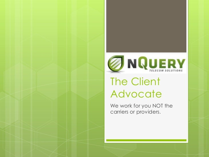 The Client Advocate<br />We work for you NOT the carriers or providers.<br />