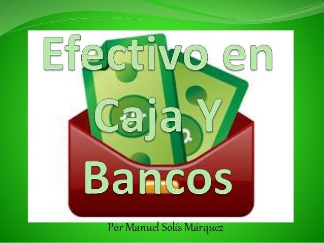 Efectivo en caja y bancos for Pisos de bancos y cajas