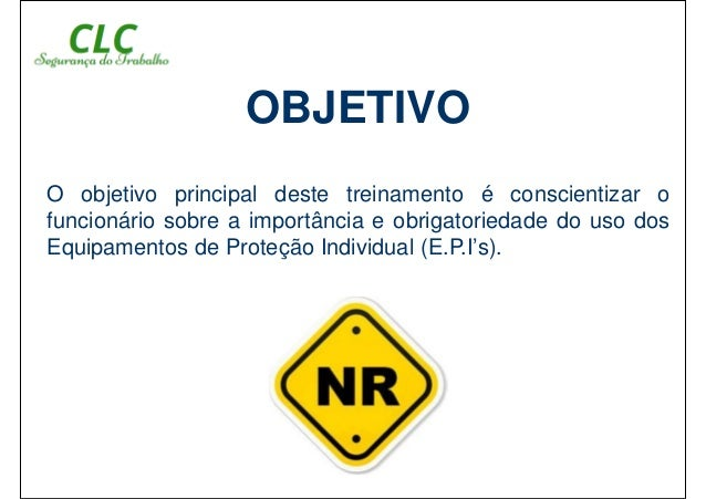 NR – 06 EPI – Equipamento de Proteção CLC SEGURANÇA DO TRABALHO  2. O ... e660c7f790