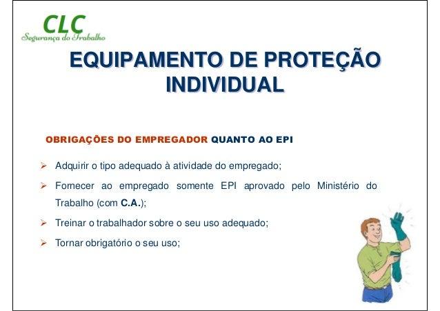 OBRIGAÇÕES DO EMPREGADO QUANTO AO EPI EQUIPAMENTO DE PROTEÇÃO INDIVIDUAL  7. f537539ebc