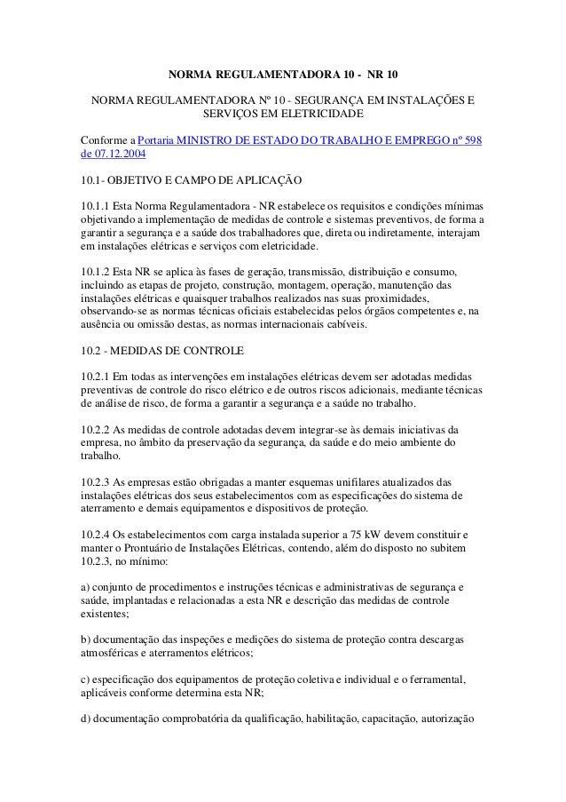 NORMA REGULAMENTADORA 10 - NR 10  NORMA REGULAMENTADORA Nº 10 - SEGURANÇA EM INSTALAÇÕES E                SERVIÇOS EM ELET...