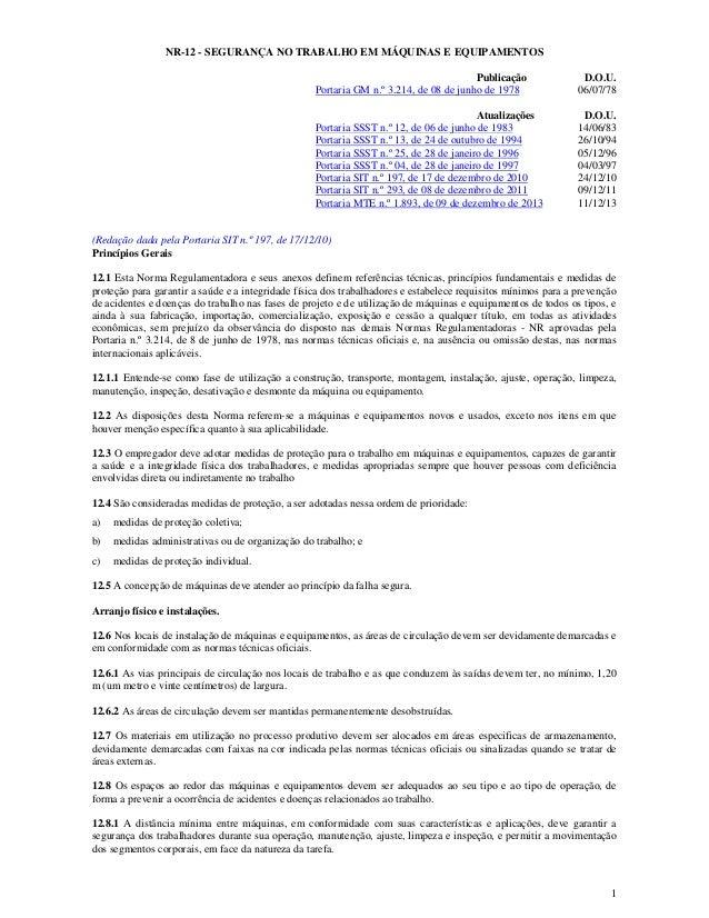 1  NR-12 - SEGURANÇA NO TRABALHO EM MÁQUINAS E EQUIPAMENTOS  Publicação D.O.U.  Portaria GM n.º 3.214, de 08 de junho de 1...