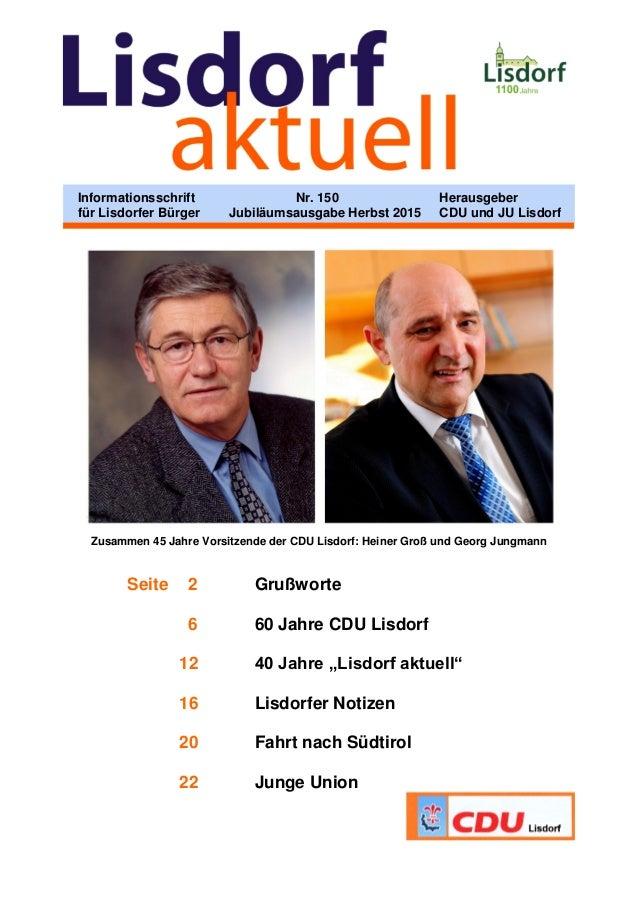 Zusammen 45 Jahre Vorsitzende der CDU Lisdorf: Heiner Groß und Georg Jungmann Seite 2 Grußworte 6 60 Jahre CDU Lisdorf 12 ...