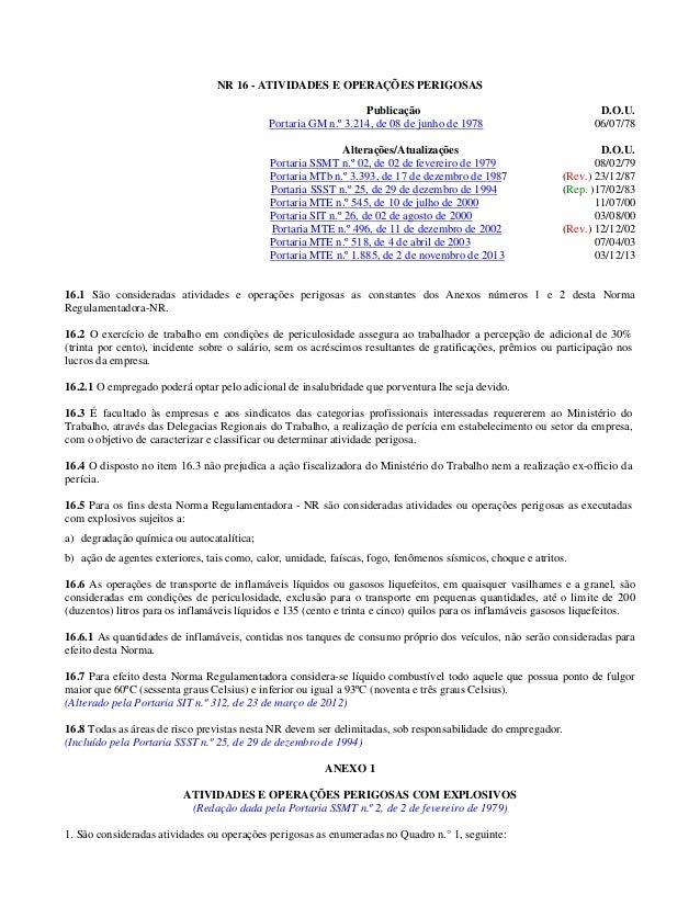 NR 16 - ATIVIDADES E OPERAÇÕES PERIGOSAS Publicação Portaria GM n.º 3.214, de 08 de junho de 1978 Alterações/Atualizações ...