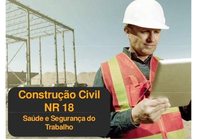 Construção Civil NR 18 Saúde e Segurança do Trabalho