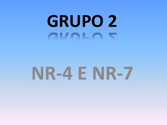 GRUPO 2 NR-4 E NR-7