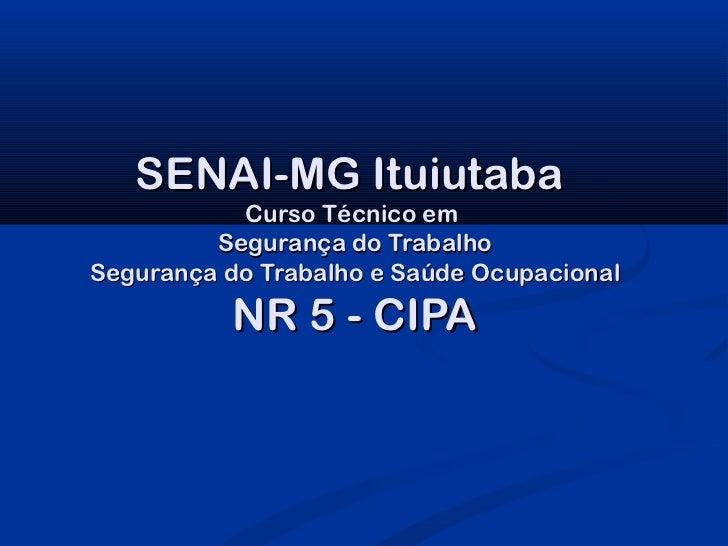 SENAI-MG Ituiutaba           Curso Técnico em         Segurança do TrabalhoSegurança do Trabalho e Saúde Ocupacional      ...