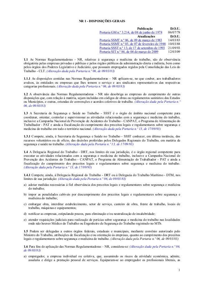 1  NR 1 - DISPOSIÇÕES GERAIS  Publicação D.O.U.  Portaria GM n.º 3.214, de 08 de junho de 1978 06/07/78  Atualizações D.O....