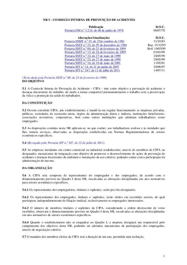 1 NR 5 - COMISSÃO INTERNA DE PREVENÇÃO DE ACIDENTES Publicação D.O.U. Portaria GM n.º 3.214, de 08 de junho de 1978 06/07/...