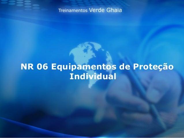 NR 06 Equipamentos de Proteção          Individual