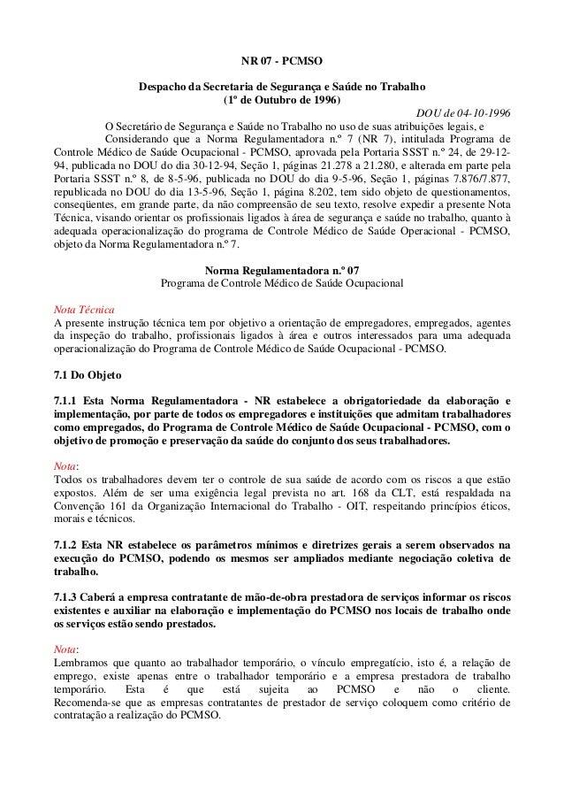 NR 07 - PCMSO Despacho da Secretaria de Segurança e Saúde no Trabalho (1º de Outubro de 1996) DOU de 04-10-1996 O Secretár...