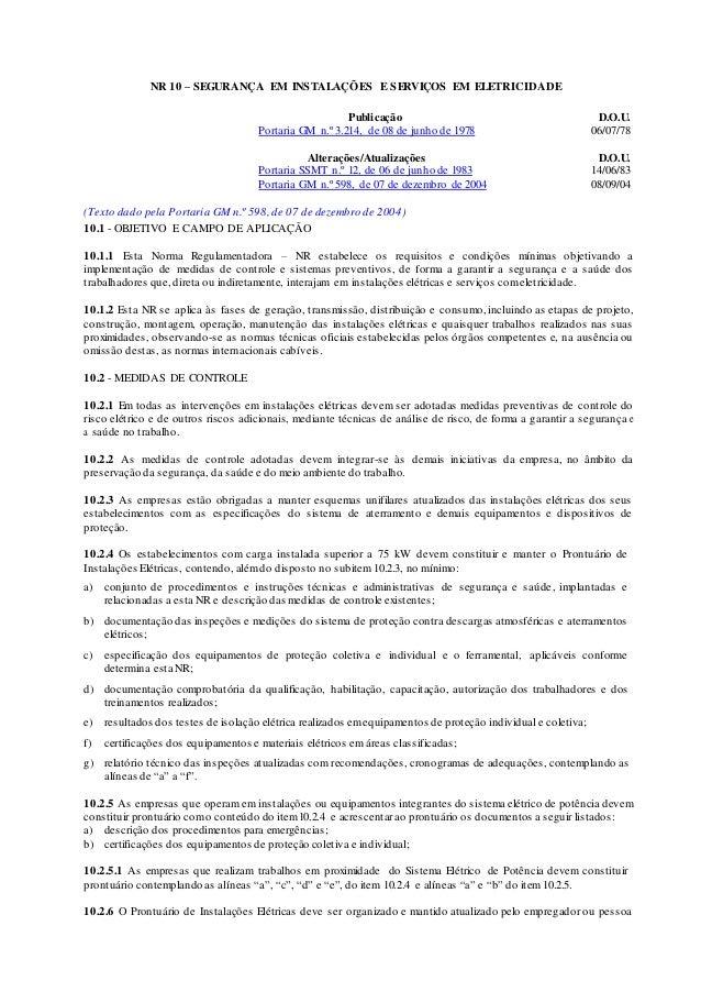 NR 10 – SEGURANÇA EM INSTALAÇÕES E SERVIÇOS EM ELETRICIDADE  Publicação D.O.U.  Portaria GM n.º 3.214, de 08 de junho de 1...