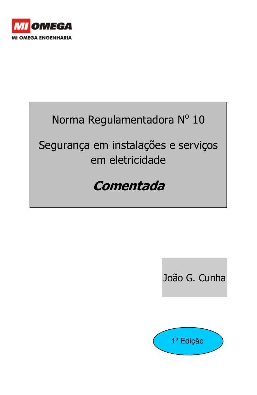 Norma Regulamentadora No 10Segurança em instalações e serviços         em eletricidade          Comentada                 ...