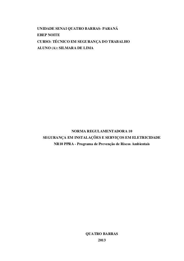 UNIDADE SENAI QUATRO BARRAS- PARANÁEBEP NOITECURSO: TÉCNICO EM SEGURANÇA DO TRABALHOALUNO (A): SILMARA DE LIMANORMA REGULA...