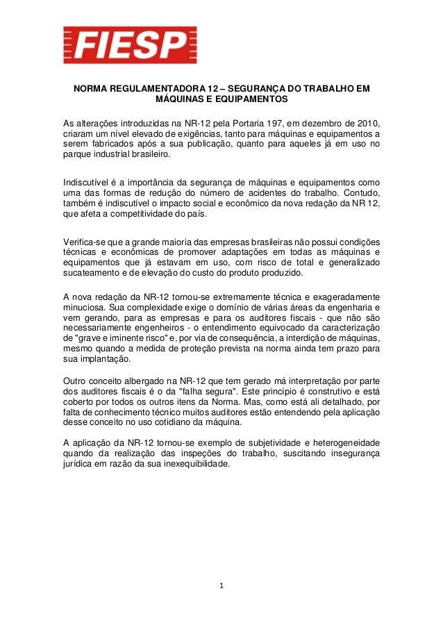 NORMA REGULAMENTADORA 12 – SEGURANÇA DO TRABALHO EM MÁQUINAS E EQUIPAMENTOS As alterações introduzidas na NR-12 pela Porta...
