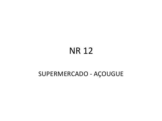 NR 12 SUPERMERCADO - AÇOUGUE