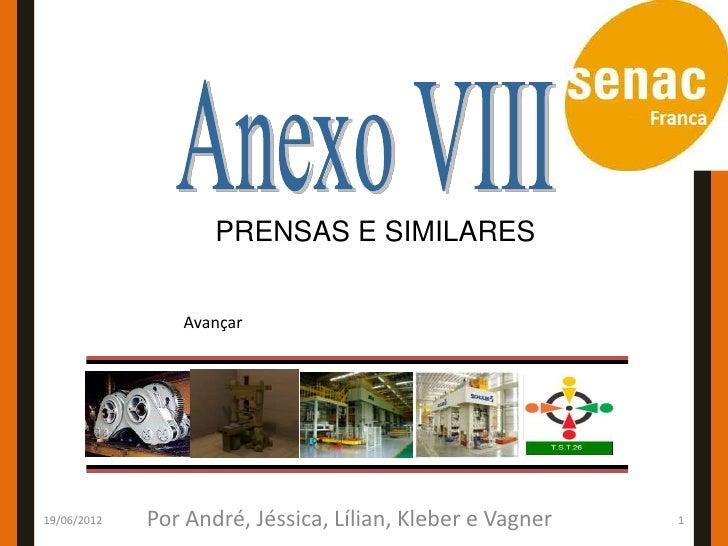 PRENSAS E SIMILARES                Avançar19/06/2012   Por André, Jéssica, Lílian, Kleber e Vagner   1