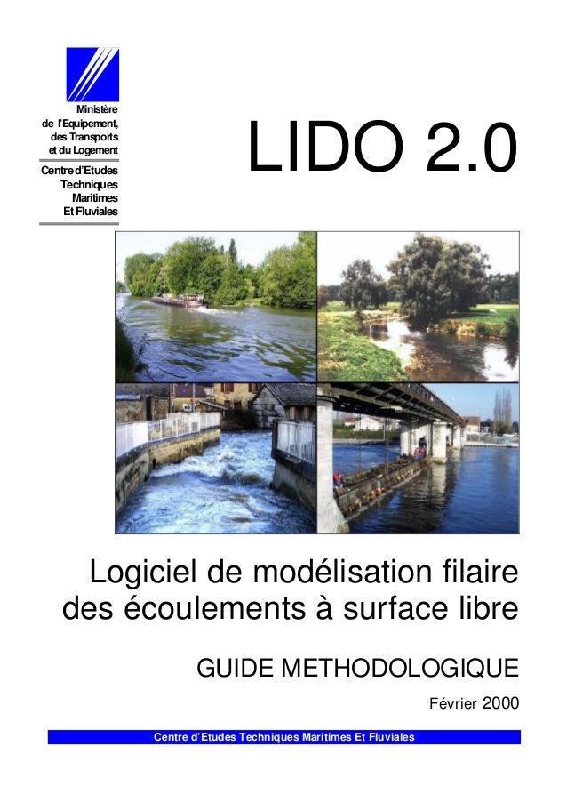 LIDO 2.0 Logiciel de modélisation filaire des écoulements à surface libre GUIDE METHODOLOGIQUE Février 2000 Ministère de l...