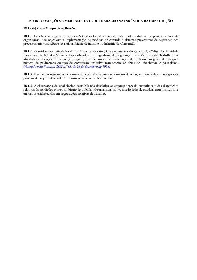 NR 18 - CONDIÇÕES E MEIO AMBIENTE DE TRABALHO NA INDÚSTRIA DA CONSTRUÇÃO 18.1 Objetivo e Campo de Aplicação 18.1.1. Esta N...