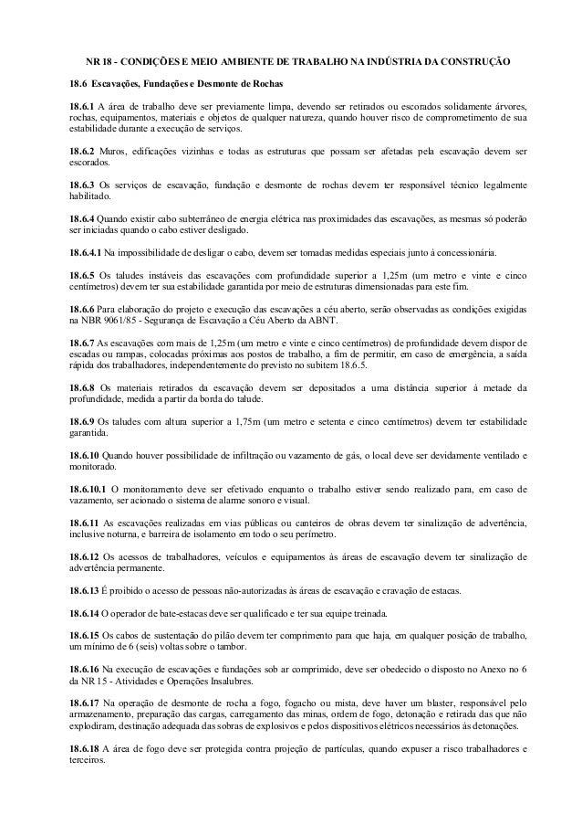 NR 18 - CONDIÇÕES E MEIO AMBIENTE DE TRABALHO NA INDÚSTRIA DA CONSTRUÇÃO 18.6 Escavações, Fundações e Desmonte de Rochas 1...