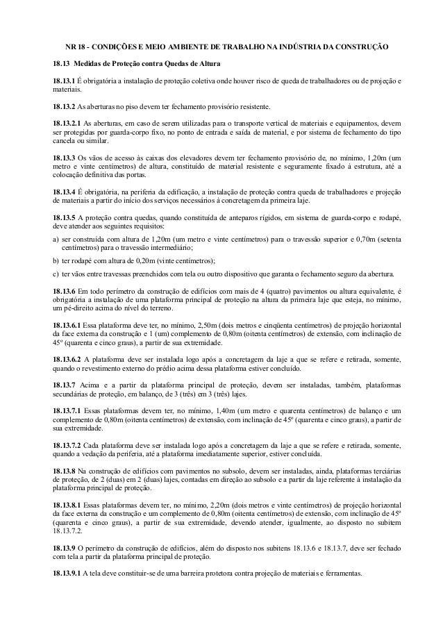 NR 18 - CONDIÇÕES E MEIO AMBIENTE DE TRABALHO NA INDÚSTRIA DA CONSTRUÇÃO 18.13 Medidas de Proteção contra Quedas de Altura...