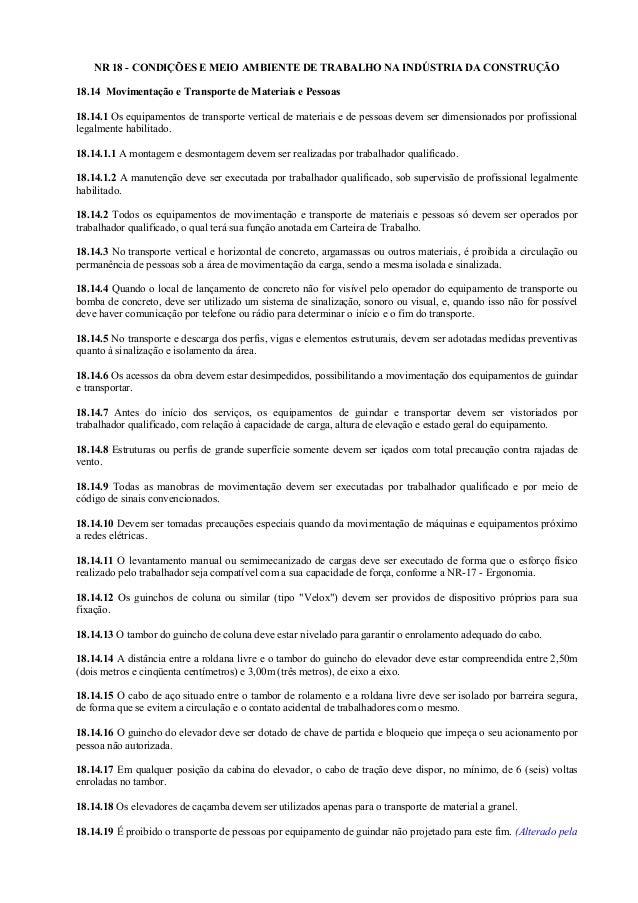 NR 18 - CONDIÇÕES E MEIO AMBIENTE DE TRABALHO NA INDÚSTRIA DA CONSTRUÇÃO 18.14 Movimentação e Transporte de Materiais e Pe...