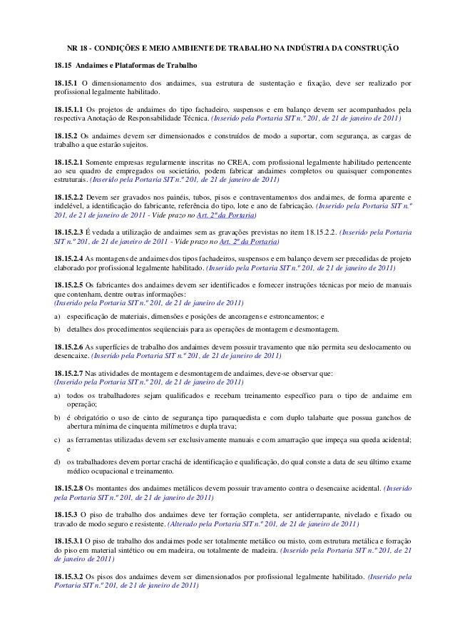 NR 18 - CONDIÇÕES E MEIO AMBIENTE DE TRABALHO NA INDÚSTRIA DA CONSTRUÇÃO18.15 Andaimes e Plataformas de Trabalho18.15.1 O ...