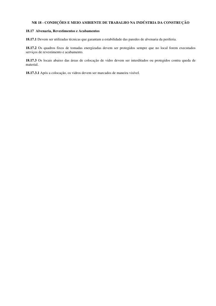 NR 18 - CONDIÇÕES E MEIO AMBIENTE DE TRABALHO NA INDÚSTRIA DA CONSTRUÇÃO  18.17 Alvenaria, Revestimentos e Acabamentos  18...