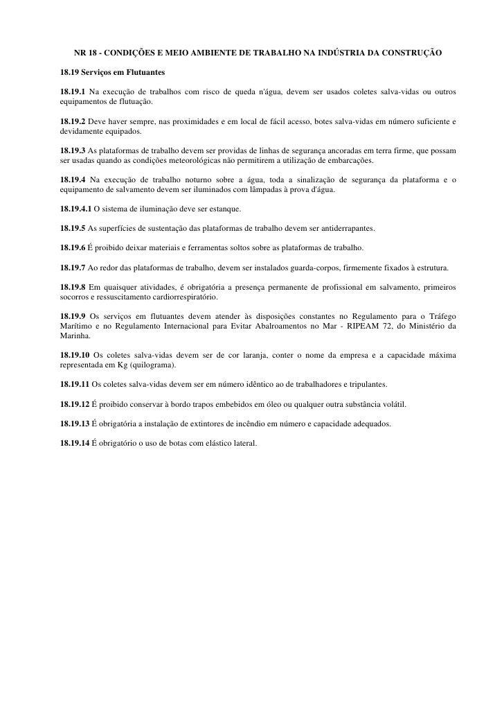 NR 18 - CONDIÇÕES E MEIO AMBIENTE DE TRABALHO NA INDÚSTRIA DA CONSTRUÇÃO  18.19 Serviços em Flutuantes  18.19.1 Na execuçã...