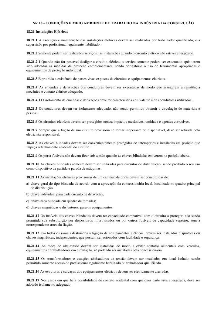 NR 18 - CONDIÇÕES E MEIO AMBIENTE DE TRABALHO NA INDÚSTRIA DA CONSTRUÇÃO  18.21 Instalações Elétricas  18.21.1 A execução ...