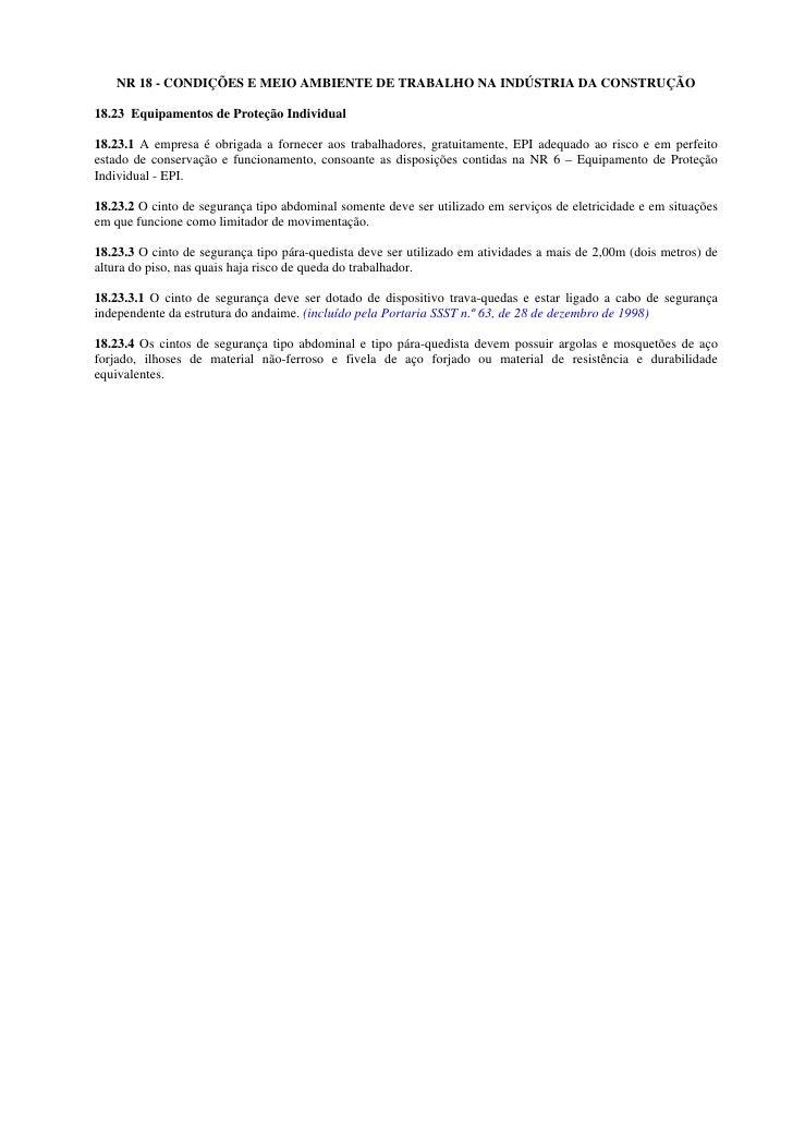 NR 18 - CONDIÇÕES E MEIO AMBIENTE DE TRABALHO NA INDÚSTRIA DA CONSTRUÇÃO  18.23 Equipamentos de Proteção Individual  18.23...