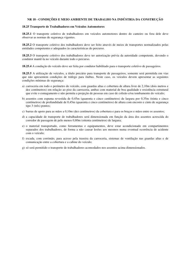 NR 18 - CONDIÇÕES E MEIO AMBIENTE DE TRABALHO NA INDÚSTRIA DA CONSTRUÇÃO  18.25 Transporte de Trabalhadores em Veículos Au...