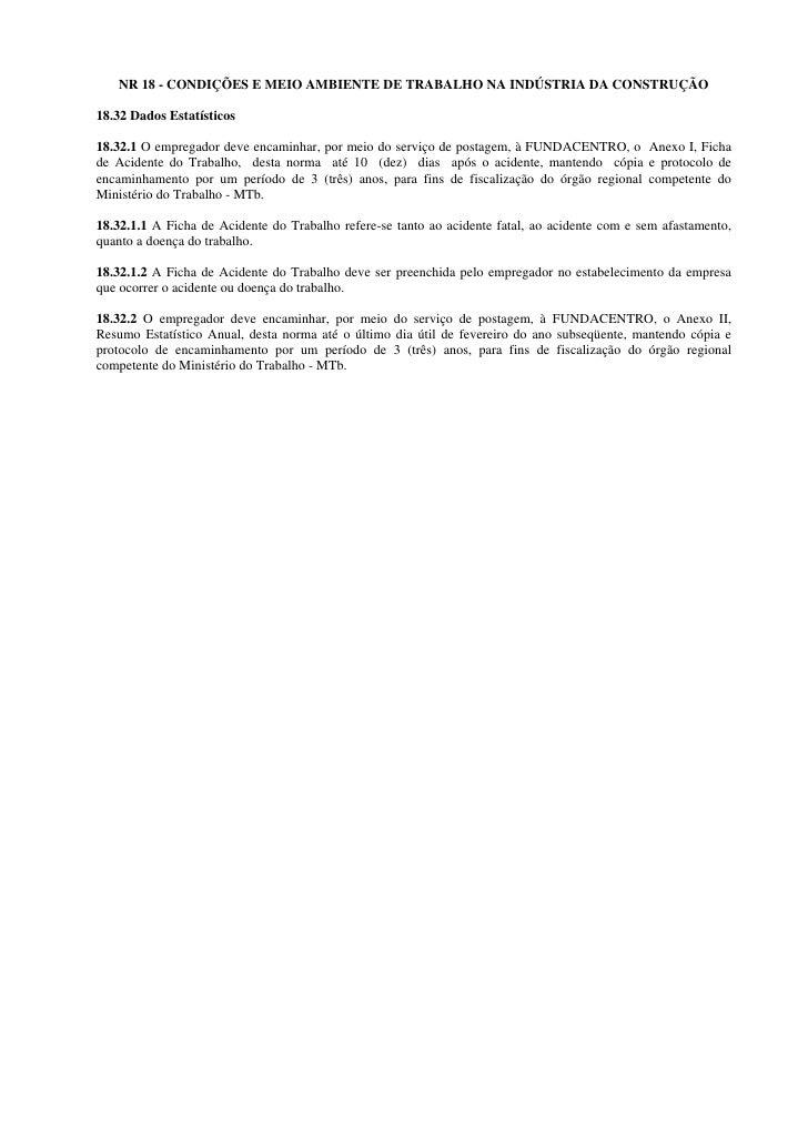 NR 18 - CONDIÇÕES E MEIO AMBIENTE DE TRABALHO NA INDÚSTRIA DA CONSTRUÇÃO  18.32 Dados Estatísticos  18.32.1 O empregador d...